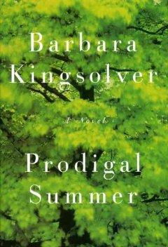 Prodigal summer : a novel by Kingsolver, Barbara.
