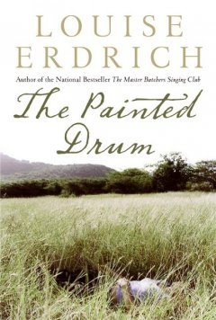 The painted drum by Erdrich, Louise.