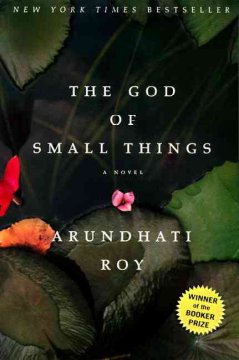 The god of small things by Roy, Arundhati.