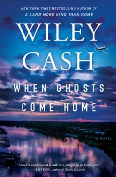 When ghosts come home : a novel by Cash, Wiley