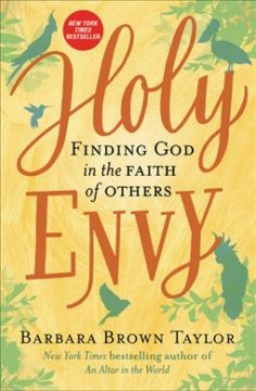 Holy envy : finding God in the faith of others by Taylor, Barbara Brown