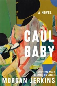 Caul baby : a novel by Jerkins, Morgan
