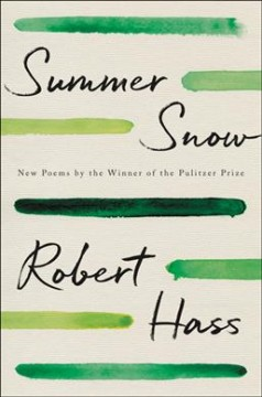 Summer snow : new poems by Hass, Robert