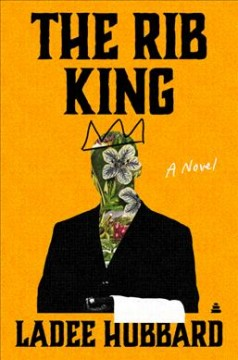 The rib king : a novel by Hubbard, Ladee