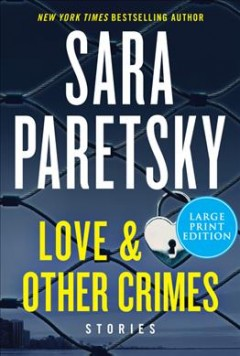 Love & other crimes : stories by Paretsky, Sara