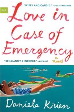 Love in case of emergency : a novel by Krien, Daniela