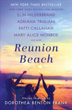 Reunion Beach : stories inspired by Dorothea Benton Frank by