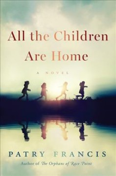 All the children are home : a novel by Francis, Patry
