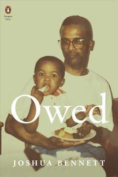 Owed by Bennett, Joshua  (Poet)