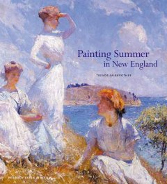 Painting summer in New England by Fairbrother, Trevor J.