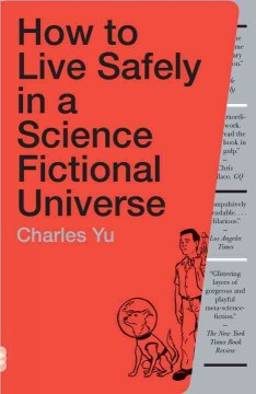 How to live safely in a science fictional universe by Yu, Charles