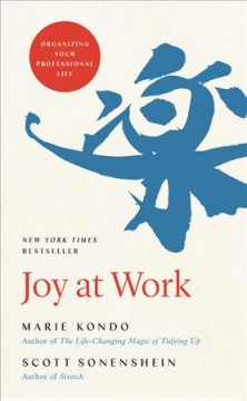 Joy at work : organizing your professional life by Kondō, Marie.