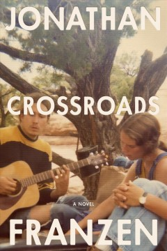 Crossroads : a novel by Franzen, Jonathan