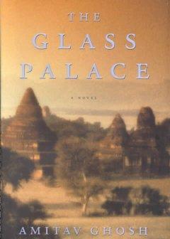 The Glass Palace : a novel by Ghosh, Amitav.