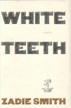 White teeth : a novel by Smith, Zadie.