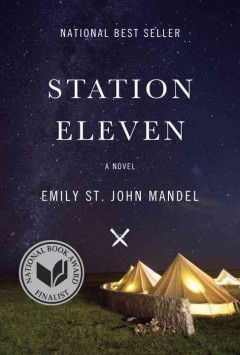 Station eleven : a novel by Mandel, Emily St. John