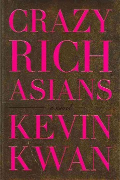 Crazy rich Asians by Kwan, Kevin.