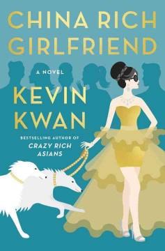 China rich girlfriend : a novel by Kwan, Kevin.