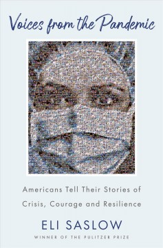 Voices from the pandemic : Americans tell their stories of crisis, courage and resilience by Saslow, Eli