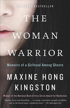 The woman warrior : memoirs of a girlhood among ghosts by Kingston, Maxine Hong.