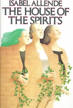 The house of the spirits by Allende, Isabel.