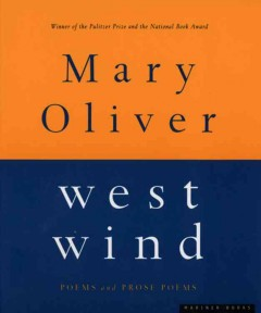 West wind : poems and prose poems by Oliver, Mary