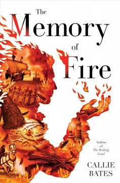 The memory of fire by Bates, Callie
