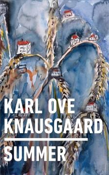 Summer by Knausgård, Karl Ove