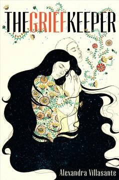 The grief keeper by Villasante, Alexandra