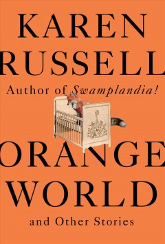 Orange world and other stories by Russell, Karen