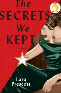 The secrets we kept by Prescott, Lara