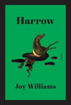 Harrow : a novel by Williams, Joy