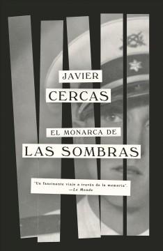 El monarca de las sombras by Cercas, Javier