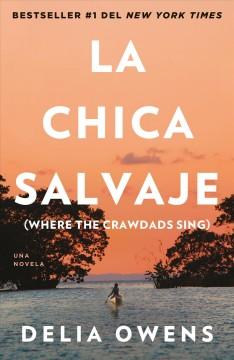 La chica salvaje : una novela by Owens, Delia