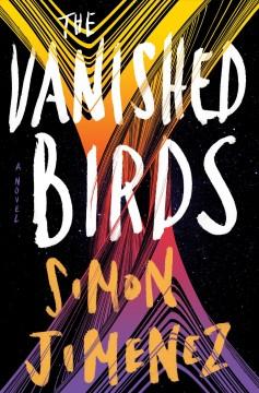 The vanished birds by Jimenez, Simon