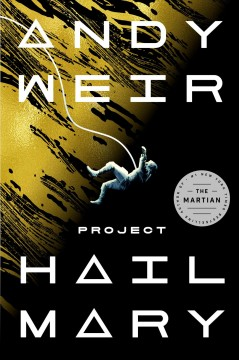 Project Hail Mary : a novel by Weir, Andy
