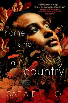 Home is not a country by Elhillo, Safia.