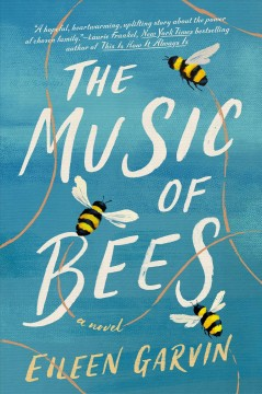 The music of bees : a novel by Garvin, Eileen