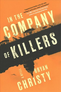 In the company of killers : a novel by Christy, Bryan