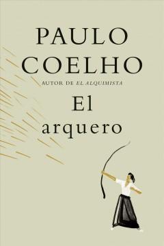 El arquero by Coelho, Paulo