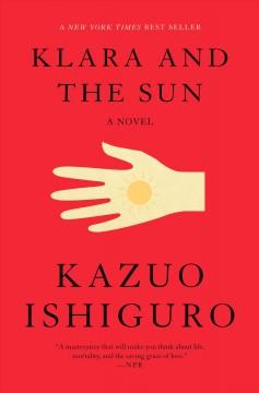 Klara and the sun by Ishiguro, Kazuo