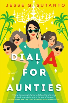 Dial A for Aunties by Sutanto, Jesse Q.