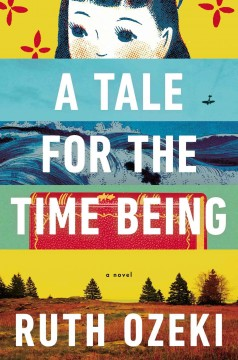 A tale for the time being by Ozeki, Ruth L.