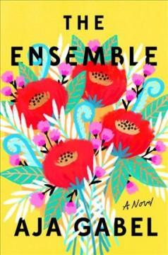 The ensemble : a novel by Gabel, Aja
