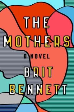 The mothers : a novel by Bennett, Brit