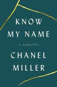 Know my name : a memoir by Miller, Chanel