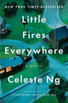 Little fires everywhere : a novel by Ng, Celeste