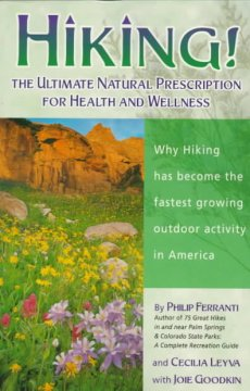 Hiking! : the ultimate natural prescription for health and wellness by Ferranti, Philip