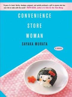 Convenience store woman by Murata, Sayaka