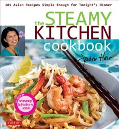The steamy kitchen cookbook : 101 Asian recipes simple enough for tonight